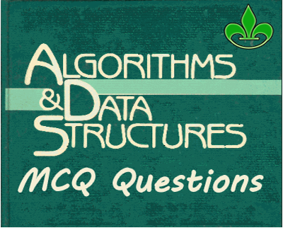 Data Structures & Algorithms MCQ with Answers