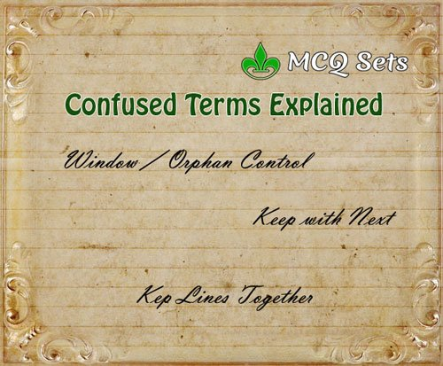 Confused terms window orphan control keep with next keep lines together