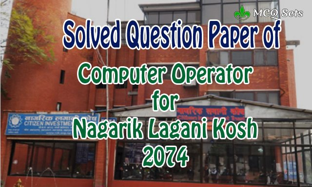 Solved Question Paper of Computer Operator for Nagarik Lagani Kosh